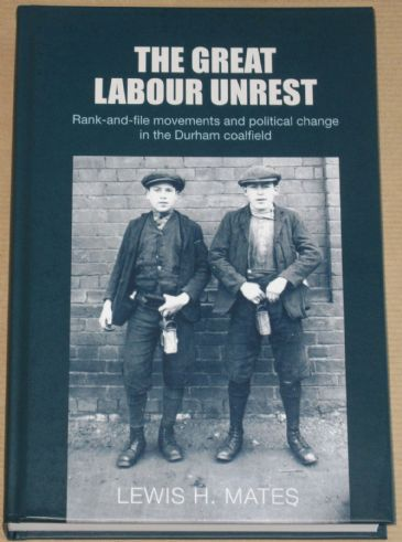 The Great Labour Unrest, by Lewis H. Mates
